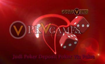 Situs Judi Poker Deposit Poker Pakai Pulsa Telkomsel XL dan Axis