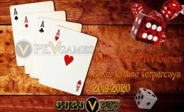 Kumpulan Daftar Situs PKV Games Poker Online Terpercaya 2019-2020