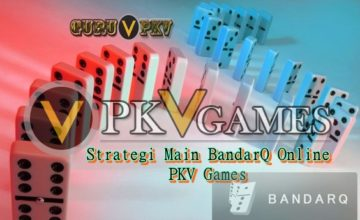 Strategi Main BandarQ Online PKV Games