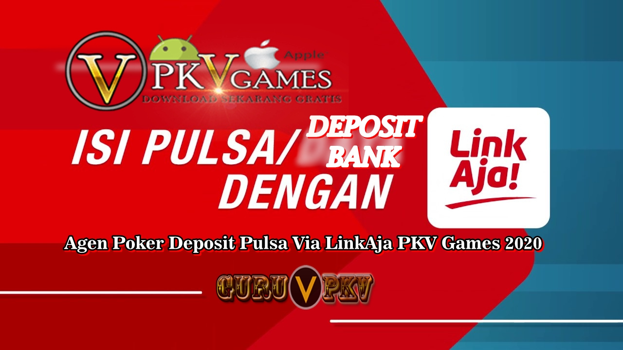 Agen Poker Deposit Pulsa Via LinkAja PKV Games 2020