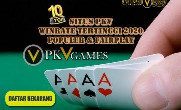 Situs PKV Winrate Tertinggi 2020 Populer Fairplay